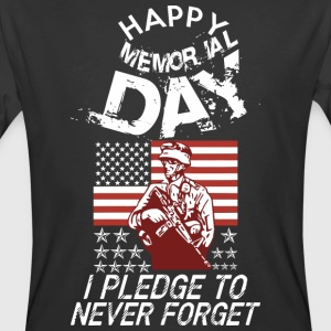 Happy Memorial Day I Pledge To Never Forget - Men's 50/50 T-Shirt