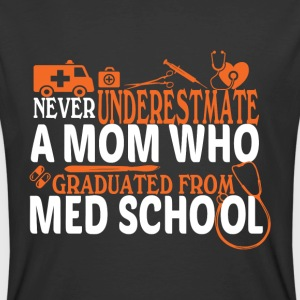 A Mom Who Graduated From Med School T Shirt - Men's 50/50 T-Shirt