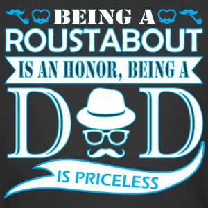 Being Roustabout Is Honor Being Dad Priceless - Men's 50/50 T-Shirt