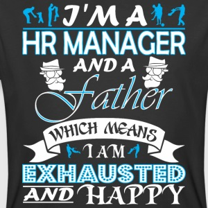 Im Hr Manager Father Which Means Im Exhausted - Men's 50/50 T-Shirt