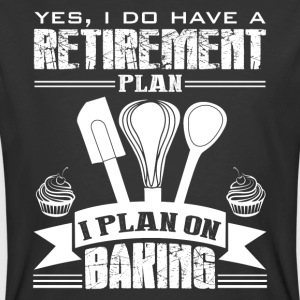 Retirement Plan On Baking Shirt - Men's 50/50 T-Shirt