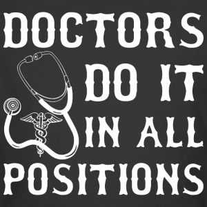 Doctors Do It In All Positions - Men's 50/50 T-Shirt