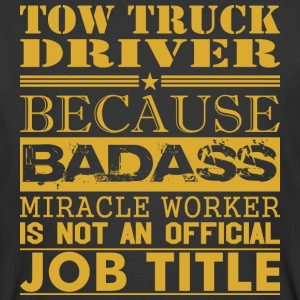 Tow Truck Driver Because Miracle Worker Not Job - Men's 50/50 T-Shirt