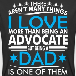 There Arent Many Things Love Being Advocate Dad - Men's 50/50 T-Shirt