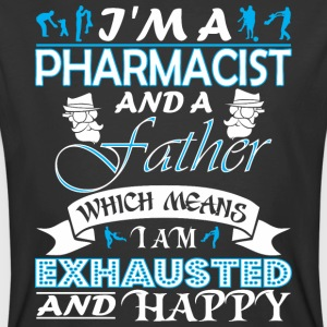 Im Pharmacist Father Which Means Im Exhausted - Men's 50/50 T-Shirt