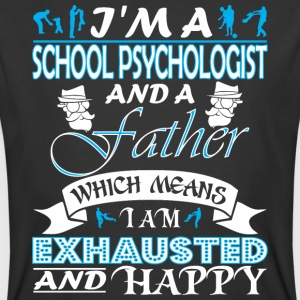 Im School Psychologist Father Which Mean Exhausted - Men's 50/50 T-Shirt