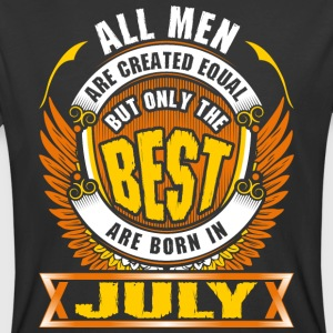 All Men Created Equal But Best Born In July - Men's 50/50 T-Shirt