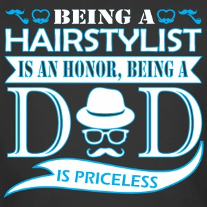 Being Hairstylist Is Honor Being Dad Priceless - Men's 50/50 T-Shirt
