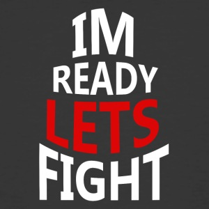 I'm ready lets fight - Men's 50/50 T-Shirt