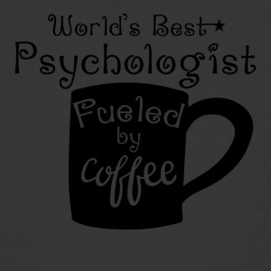 World's Best Psychologist Fueled By Coffee - Men's 50/50 T-Shirt