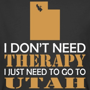 I Dont Need Therapy I Just Want To Go Utah - Men's 50/50 T-Shirt