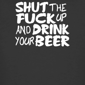 Shut Up And Drink Your Beer - Men's 50/50 T-Shirt