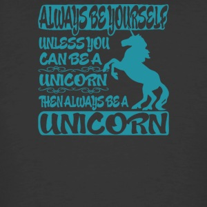 Always Be Yourself Unless You Can Be A Unicorn - Men's 50/50 T-Shirt
