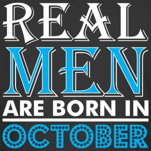 Real Men Are Born In October - Men's 50/50 T-Shirt