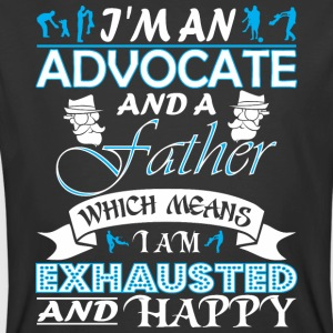 Im Advocate Father Which Means I Am Exhausted - Men's 50/50 T-Shirt