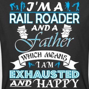 Im Rail Roader Father Which Means Im Exhausted - Men's 50/50 T-Shirt