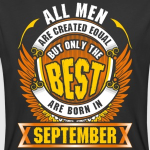 All Men Created Equal But Best Born In September - Men's 50/50 T-Shirt