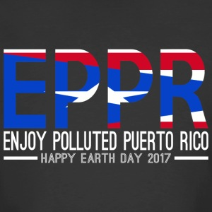 EPPR Enjoy Polluted Puerto Rico Happy Earth Day - Men's 50/50 T-Shirt
