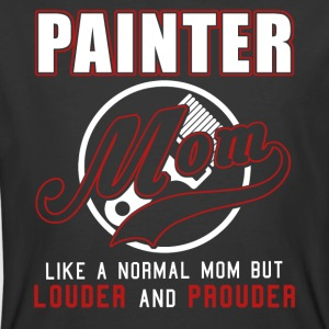 Painter Mom Like A Normal Mom But Louder & Prouder - Men's 50/50 T-Shirt