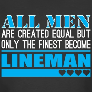 All Men Created Equal Finest Become Lineman - Men's 50/50 T-Shirt