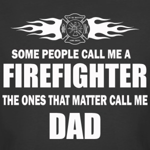 Some people call me a firefighter - Men's 50/50 T-Shirt