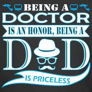 Being Doctor Is Honor Being Dad Priceless - Men's 50/50 T-Shirt