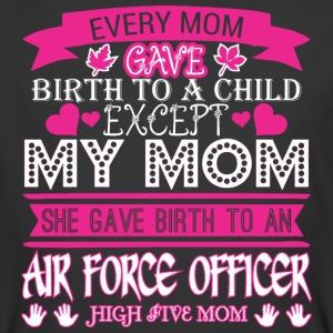 Every Mom Gave Birth Child Airforce Officer - Men's 50/50 T-Shirt