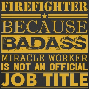 Firefighter Because Miracle Worker Not Job Title - Men's 50/50 T-Shirt