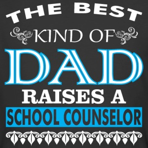 The Best Kind Of Dad Raises A School Counselor - Men's 50/50 T-Shirt