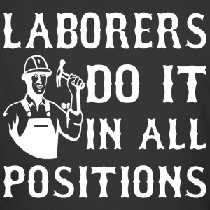 Laborers Do It In All Positions - Men's 50/50 T-Shirt