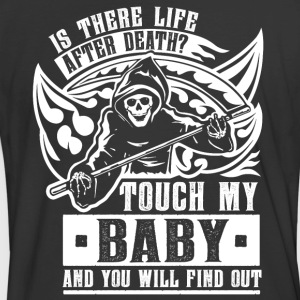 Is there life after death? Touch my baby and... - Men's 50/50 T-Shirt