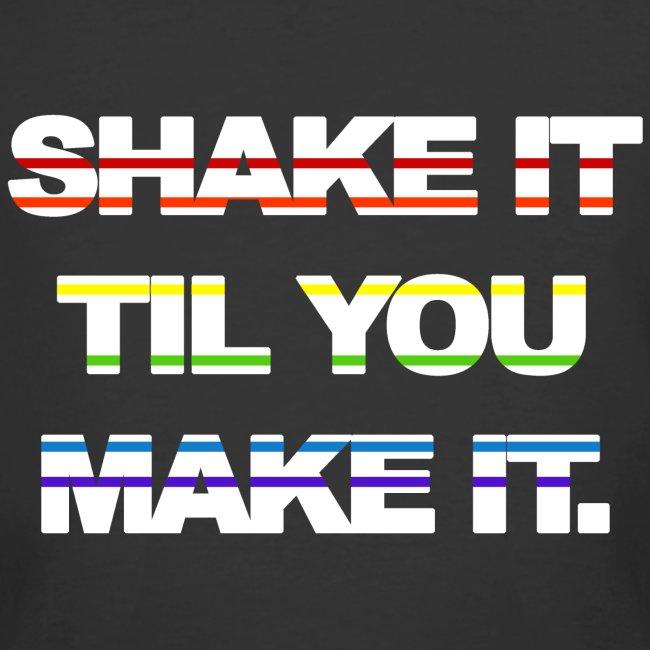 shake It Til You Make It