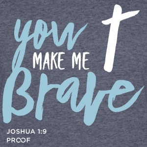 You Make Me Brave - Men's 50/50 T-Shirt