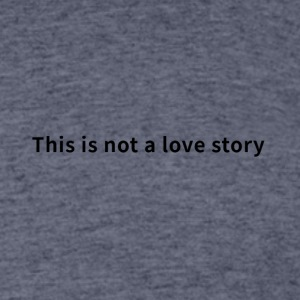 This is not a love story - Men's 50/50 T-Shirt
