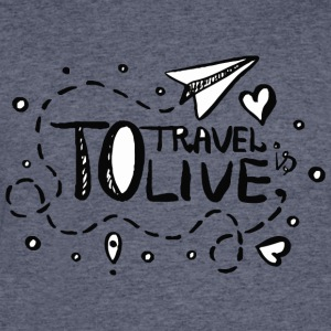 To travel is to live - Men's 50/50 T-Shirt