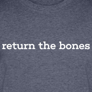 return the bones - Men's 50/50 T-Shirt
