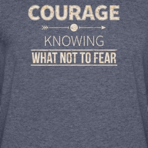 Courage is knowing what not to fear - Men's 50/50 T-Shirt