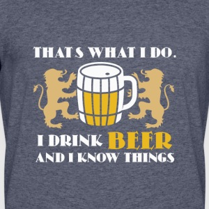 I drink beer and i know things t shirt - Men's 50/50 T-Shirt