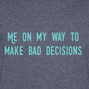 Bad Decisions - Men's 50/50 T-Shirt