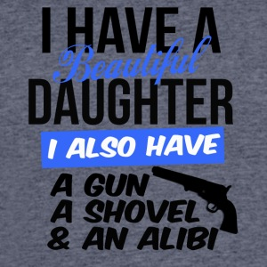 i have a beautiful daughter i also have a gun a sh - Men's 50/50 T-Shirt