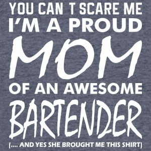 You Cant Scare Me Proud Mom Awesome Bartender - Men's 50/50 T-Shirt
