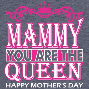 Mammy You Are The Queen Happy Mothers Day - Men's 50/50 T-Shirt