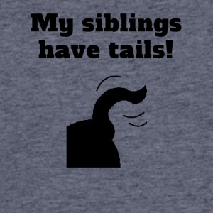 My Siblings Have Tails - Men's 50/50 T-Shirt