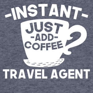 Instant Travel Agent Just Add Coffee - Men's 50/50 T-Shirt