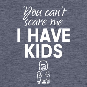 You can't scare me, I have kids - Men's 50/50 T-Shirt