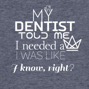 My dentist told me I needed a crown - Men's 50/50 T-Shirt