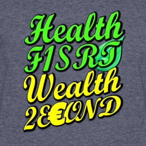Health First, Wealth Second T-shirt - Men's 50/50 T-Shirt