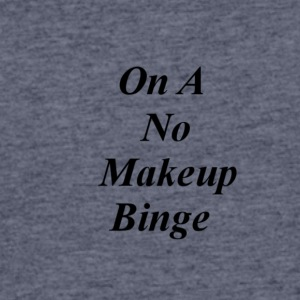 No Makeup - Men's 50/50 T-Shirt