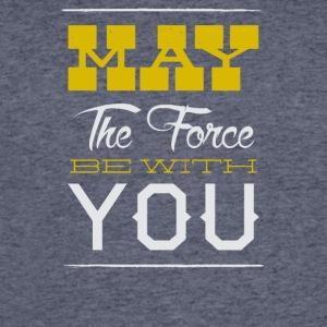 May the force be with you - Men's 50/50 T-Shirt