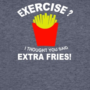Exercise I Thought You Said Extra Fries - Men's 50/50 T-Shirt